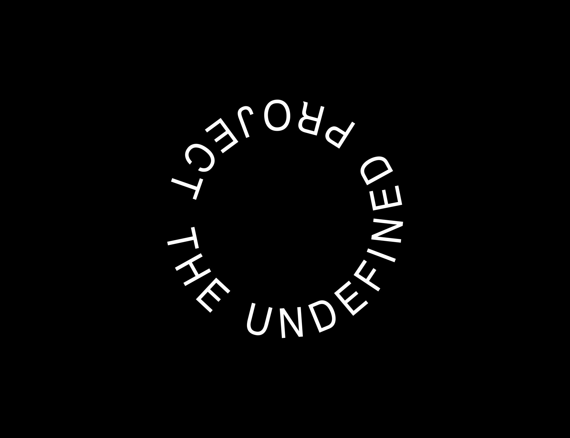 The undefined project